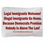 Above the Law - Illegals! Pillow Sham