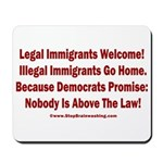 Above the Law - Illegals! Mousepad