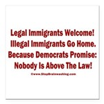 Above the Law - Illegals Square Car Magnet 3