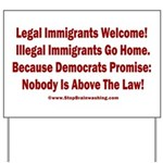 Above the Law - Illegals! Yard Sign