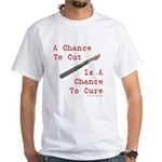 A Chance To Cut Red White T-Shirt