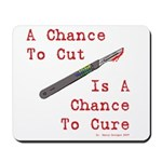 A Chance To Cut Red Mousepad