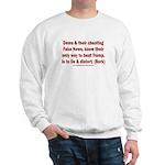 Dems Lie & Distort Sweatshirt