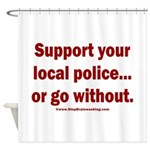 Support Police or ? Shower Curtain