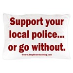Support Police or ? Pillow Case