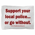 Support Police or ? Pillow Sham