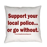 Support Police or ? Everyday Pillow