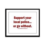 Support Police or ? Framed Panel Print