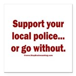 Support Police or ? Square Car Magnet 3