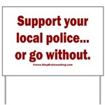 Support Police or ? Yard Sign