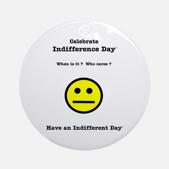 Celebrate Indifference Day Ornament (Round)