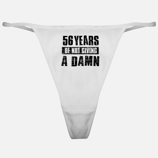56 years of not giving a dam Classic Thong