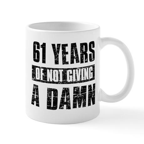 61 years of not giving a damn Mug