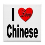I Love Chinese Tile Coaster
