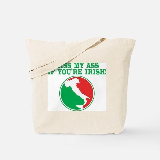 Kiss my ass if you're Irish Tote Bag