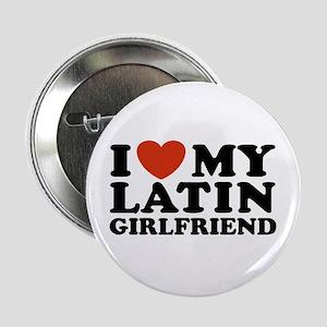 I Love My Latin Girlfriend Button