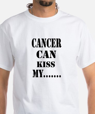 Cancer Can Kiss My White T-Shirt