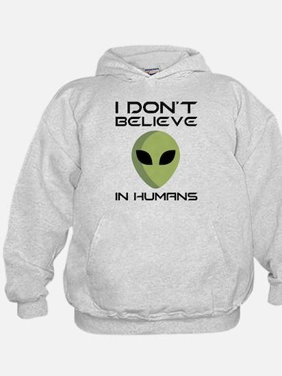 I Don't Believe In Human Sweatshirt