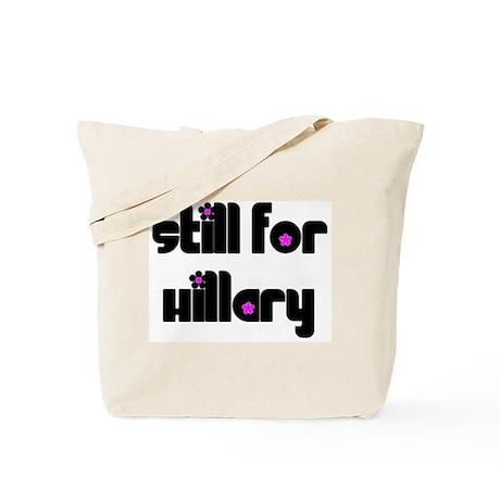 Still For Hillary Clinton Tote Bag