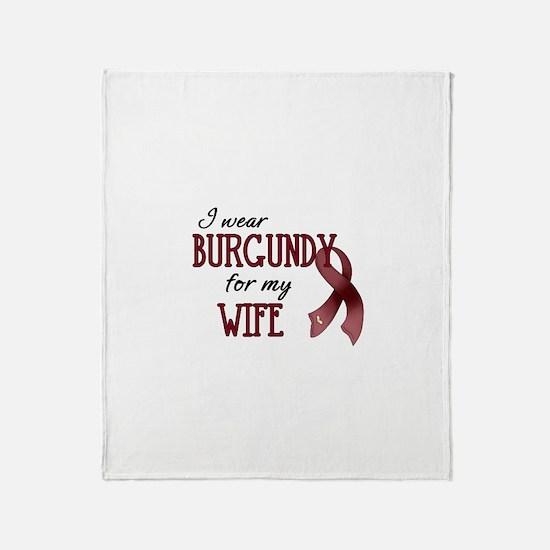 Wear Burgundy - Wife Throw Blanket
