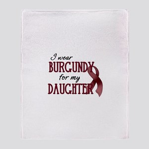 Wear Burgundy - Daughter Throw Blanket