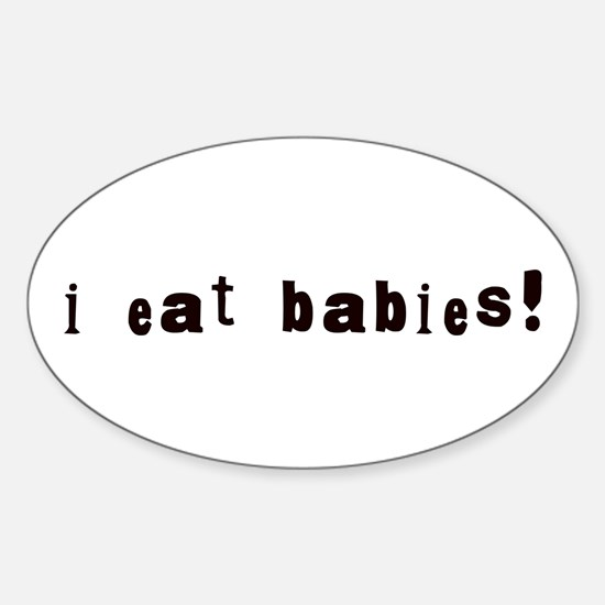 I Eat Babies Oval Decal