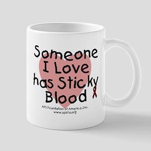 Someone I Love has Sticky Blo Mug