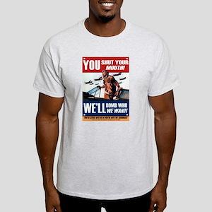 You Shut Up, We Bomb Ash Grey T-Shirt