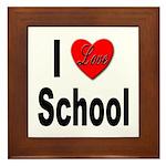 I Love School Framed Tile