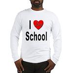 I Love School (Front) Long Sleeve T-Shirt
