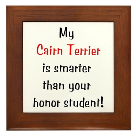 My Cairn Terrier is smarter... Framed Tile