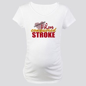 Someone I Love Conquered Stroke Maternity T-Shirt