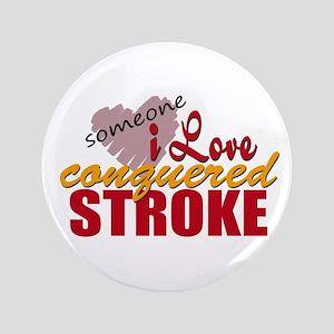 """Someone I Love Conquered Stroke 3.5"""" Button"""