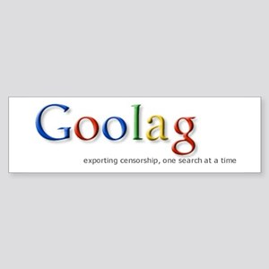 Goolag, Exporting Censorship, Bumper Sticker