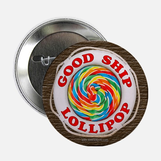 "Good Ship Lollipop... 2.25"" Button"