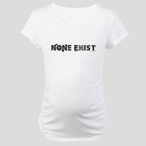 None Exist(tm) Maternity T-Shirt