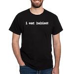 I Eat Babies Black T-Shirt