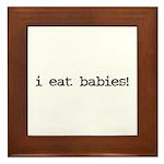I Eat Babies Framed Tile