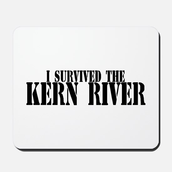 I survived the Kern River Mousepad
