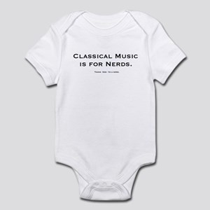 Classical Music is for Nerds Infant Creeper