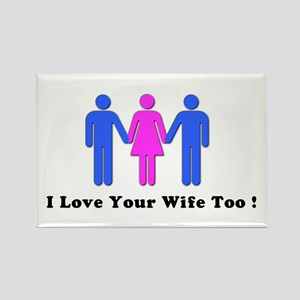 I Love Your Wife Too! Rectangle Magnet