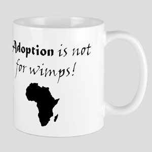Adoption is not for wimps! Mug