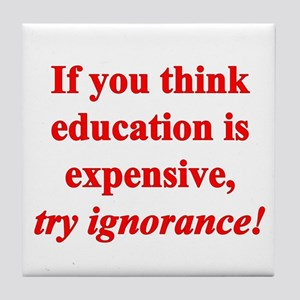 Education quote (Red) Tile Coaster