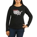 Queer. Here. Get used to it. Women's Long Sleeve D