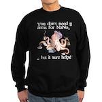 You don't need 8 arms for NaNo Sweatshirt (dark)