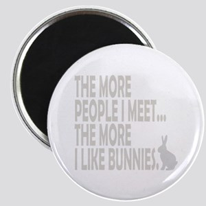 THE MORE PEOPLE I MEET... THE Magnet