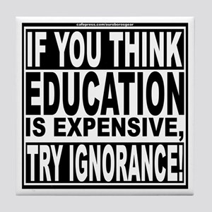 Education quote (Warning Label) Tile Coaster