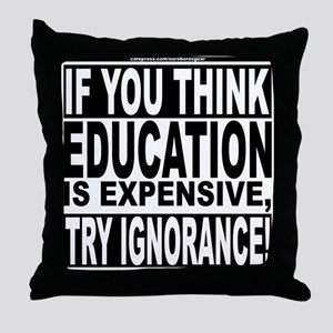 Education quote (Warning Label) Throw Pillow
