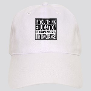 Education quote (Warning Label) Cap