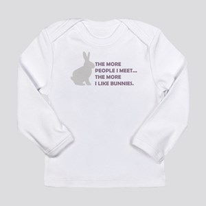 THE MORE PEOPLE I MEET THE MO Long Sleeve Infant T
